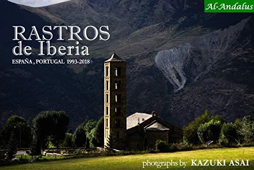 Rastros de Iberia ( イベリア断章 ) España, Portugal 1993-2018 El Viento que Recorre España ( スペインを巡る風 ) (Al-Andalus)の詳細を見る