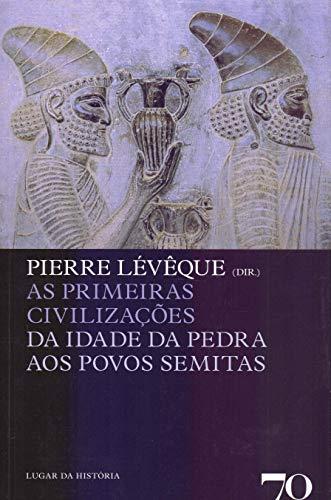 As Primeiras Civilizações: da Idade da Pedra aos Povos Semitas