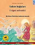 Yaban kuğuları – I cigni selvatici (Türkçe – İtalyanca): Hans Christian Andersen'in çift...