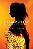 The Fashioned Body by Entwistle, Joanne (2015) Paperback