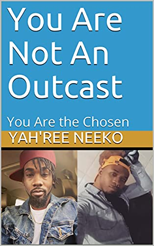 You Are Not An Outcast: You Are the Chosen