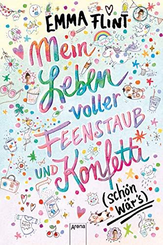 Mein Leben voller Feenstaub und Konfetti (schön wär's!): Kinderbuch ab 10