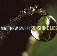 Sunshine Lies by Matthew Sweet (2008-08-26)