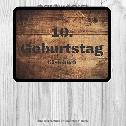 10. Geburtstag Gästebuch: Gästebuch für den 10. Geburtstag zum Ausfüllen für 60 Gäste auf 120...