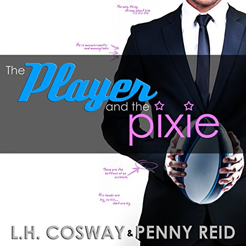 The Player and the Pixie     Rugby, Volume 2              By:                                                                                                                                 L H Cosway,                                                                                        Penny Reid                               Narrated by:                                                                                                                                 George Allan,                                                                                        KC Sheridan                      Length: 10 hrs and 20 mins     18 ratings     Overall 4.3