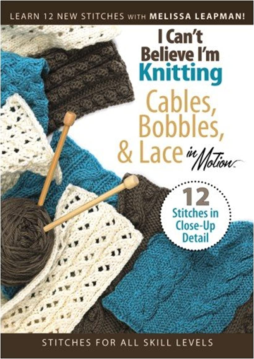 I Can't Believe I'm Knitting: Cables, Bobbles & Lace