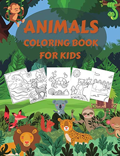 Animals Coloring Book for Kids: Wildlife Coloring Books for Kids and Toddlers with Over 150 pages of Domestic, Wild and Sea Animals, Beautiful Birds on Various Backgrounds