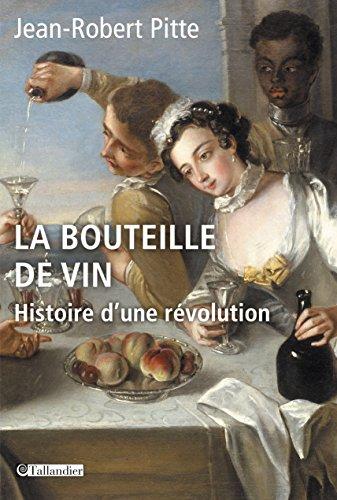La Bouteille de vin: Histoire d'une révolution (APPROCHES) (French Edition)