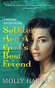 Selkies Are a Girl's Best Friend (Mystic Bayou Book 4) by [Molly Harper]