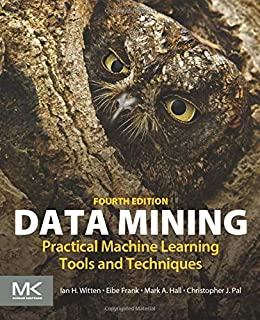 Data Mining: Practical Machine Learning Tools and Techniques (Morgan Kaufmann Series in Data Management Systems)