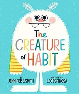 The Creature of Habit by [Jennifer E. Smith, Leo Espinosa]