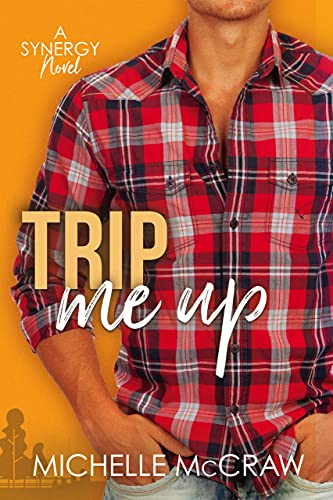 Trip Me Up: An Opposites-Attract Road-Trip Romance (Synergy Office Romance Book 3) (English Edition)