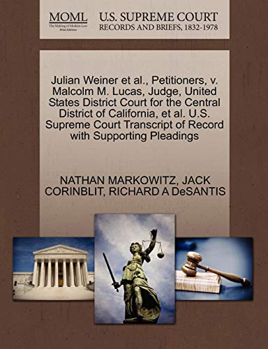 Julian Weiner et al., Petitioners, V. Malcolm M. Lucas, Judge, United States District Court for the Central District of California, et al. U.S. ... of Record with Supporting Pleadings