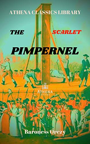 The Scarlet Pimpernel (Annotated Version) (English Edition)