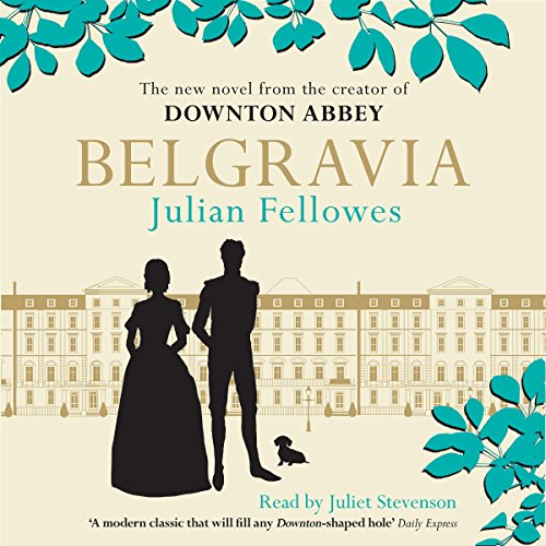 Julian Fellowes's Belgravia                   By:                                                                                                                                 Julian Fellowes                               Narrated by:                                                                                                                                 Juliet Stevenson                      Length: 15 hrs and 47 mins     1,619 ratings     Overall 4.4