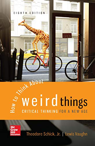 How to Think About Weird Things: Critical Thinking for a New Age (English Edition)