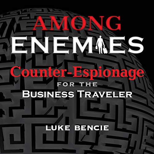 Among Enemies: Counter-Espionage for the Business Traveler audiobook cover art