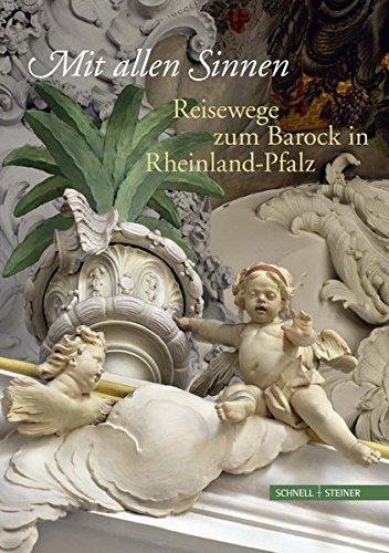 Mit allen Sinnen: Reisewege zum Barock in Rheinland-Pfalz