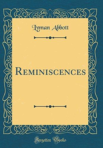 Reminiscences (Classic Reprint)