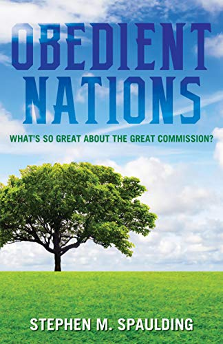 Obedient Nations: What's So Great about the Great Commission?