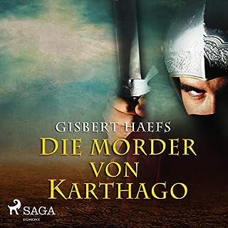 Die Mörder von Karthago                   Autor:                                                                                                                                 Gisbert Haefs                               Sprecher:                                                                                                                                 Jürgen Holdorf                      Spieldauer: 8 Std. und 58 Min.     3 Bewertungen     Gesamt 4,3