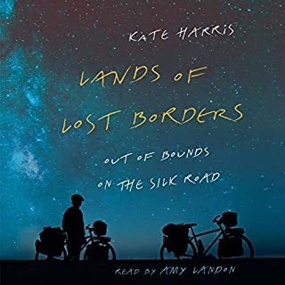 Lands of Lost Borders     Out of Bounds on the Silk Road              Auteur(s):                                                                                                                                 Kate Harris                               Narrateur(s):                                                                                                                                 Amy Landon                      Durée: 10 h et 59 min     4 évaluations     Au global 3,8