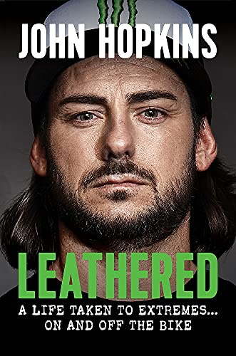 Leathered: A Life Taken to Extremes … On and Off the Bike
