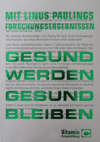 Mit Linus Paulings Forschungsergebnissen gesund werden - gesund bleiben. Vitamin C (German Edition)