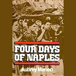 Four Days of Naples                   By:                                                                                                                                 Aubrey Menen                               Narrated by:                                                                                                                                 Nadia May                      Length: 10 hrs and 12 mins     16 ratings     Overall 4.2