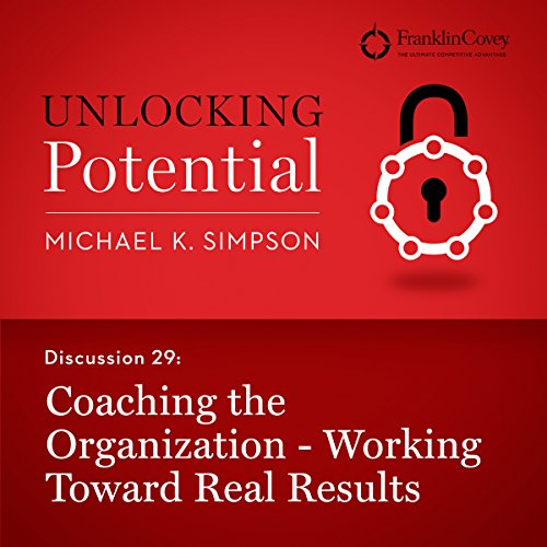 Discussion 29: Coaching the Organization - Working Toward Real Results audiobook cover art