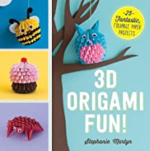 3D Origami Fun!: 25 Fantastic, Foldable Paper Projects