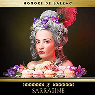 Sarrasine                   Autor:                                                                                                                                 Honoré de Balzac,                                                                                        Golden Deer Classics                               Sprecher:                                                                                                                                 Stephanie Koop                      Spieldauer: 1 Std. und 37 Min.     2 Bewertungen     Gesamt 5,0