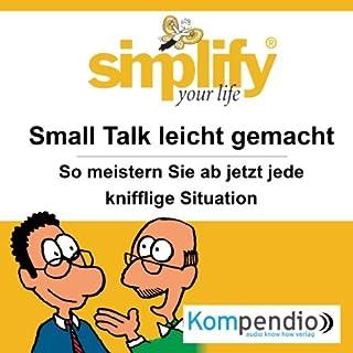 Simplify your life - Small Talk leicht gemacht: So meistern Sie ab sofort jede knifflige Situation Titelbild