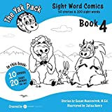 The Yak Pack: Sight Word Stories: Book 4: Comic Books to Practice Reading Dolch Sight Words (61-80) (The Yak Pack: Sight Word Comics) (Volume 4)