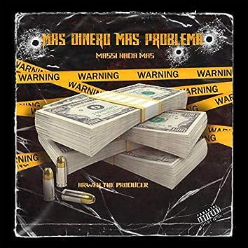 Más Dinero Más Problema