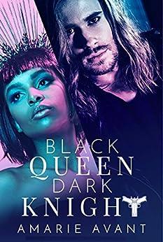 Black Queen, Dark Knight I: A Bad Boy Romance by [Amarie Avant, Avant Amarie]