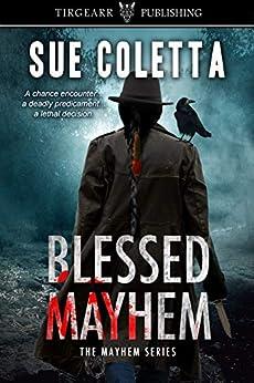 Blessed Mayhem: The Mayhem Series: #2 by [Sue Coletta]