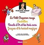 Marlène Jobert raconte Le Petit Chaperon rouge, Cendrillon, Boucle d 039 Or, Jacques et le haricot