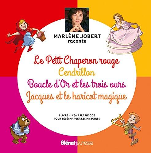 Marlène Jobert raconte : Le Petit Chaperon rouge, Cendrillon, Boucle d'Or, Jacques et le haricot: Boucle d'Or, Le Petit Chaperon rouge, Jacques et le haricot magique, Cendrillon