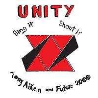 Unity, Sing It, Shout It by Tony Aitken & Future 2000 (2013-10-07)