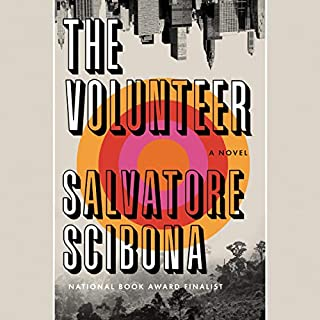 The Volunteer     A Novel              By:                                                                                                                                 Salvatore Scibona                               Narrated by:                                                                                                                                 Edoardo Ballerini                      Length: 13 hrs and 43 mins     7 ratings     Overall 4.1