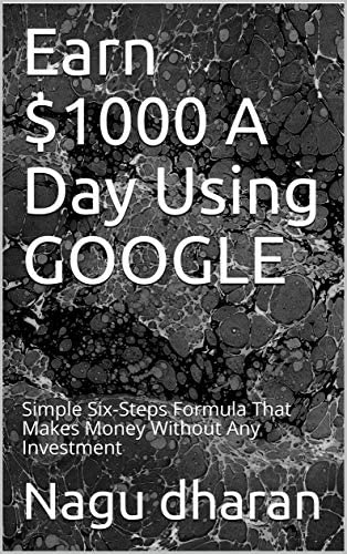 Earn 1000 A Day Using GOOGLE Simple Six Steps Formula That Makes Money Without Any Investment product image