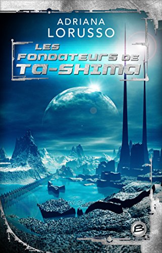 Les Fondateurs de Ta-Shima: Ta-Shima, T3 (French Edition)