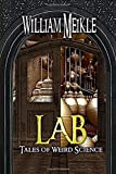 Lab: Three Tales of Weird Science (The William Meikle Chapbook Collection)