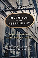 The Invention of the Restaurant: Paris and Modern Gastronomic Culture, With a New Preface (Harvard Historical Studies)