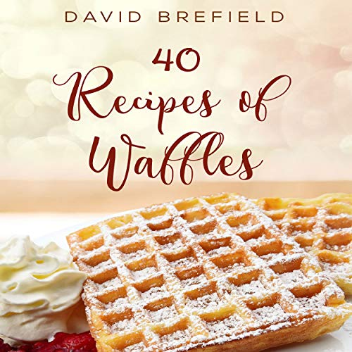 40 Recipes of Waffles cover art