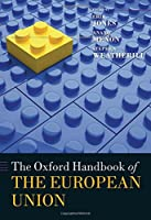 The Oxford Handbook of the European Union (Oxford Handbooks)