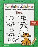 Für kleine Zeichner - Tiere: Zeichnen lernen leicht gemacht für Kinder ab 4 Jahren von Nico Fauser (23. Juli 2012) Gebundene Ausgabe