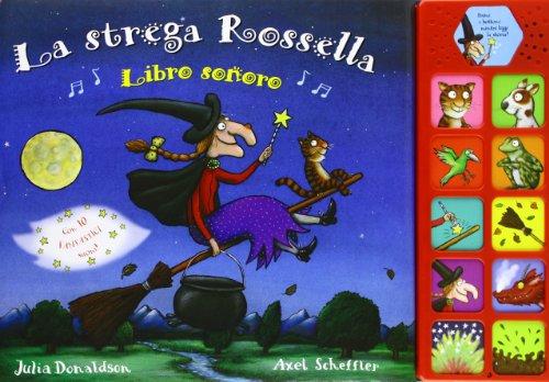 La strega Rossella. Libro sonoro. Ediz. illustrata