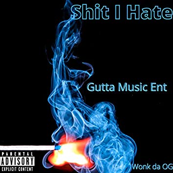 Shit I Hate